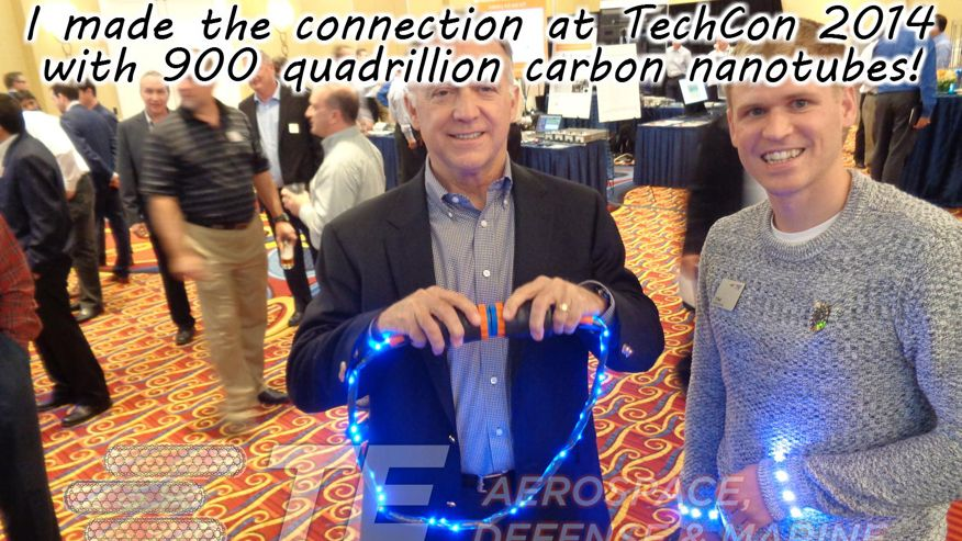 "Tim Weadon at TE Connectivity ""I made the connection at TechCon 2014 with 900 quadrillion carbon nanotubes!"""