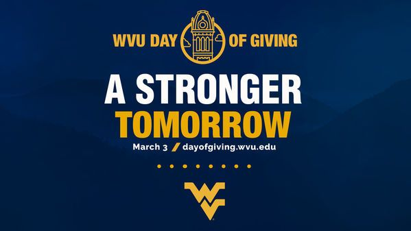 WVU Day of Giving: A Stronger Tomorrow - March 3; dayofgiving.wvu.edu