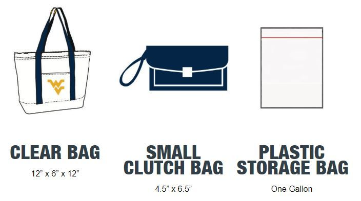 "Clear bag policy. Allowed bags include: clear bags smaller than 12""x6""x12"", small clutch bags smaller than 4.5""x6.5"", or plastic storage bags one gallon or smaller."