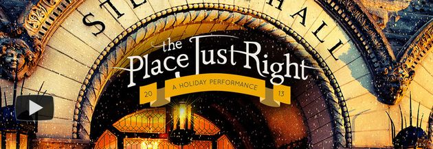 The Place Just Right: A 2013 Holiday Performance
