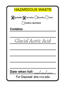 Hazardous waste form with ignitable, corrosive, reactive, toxic and oxidizer (ignitable) as options. Also has a field to fill out what the vessel specifically contains and its date when full. For disposal see ehs.wvu.edu