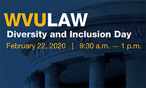 WVU Law 2020 Diversity and Inclusion Day February 22