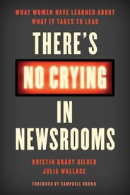 There's No Crying in News Rooms book cover