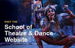 Visit the School of Theatre & Dance Website