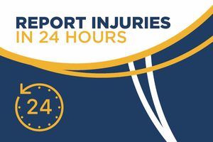 Report Injuries Within 24 Hours