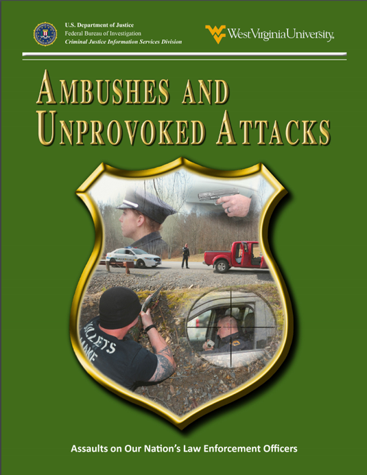 Ambushes and Unprovoked Attacks: Assaults on Our Nation's Law Enforcement Officers