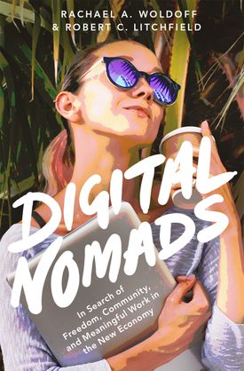 Digital Nomads book cover of a white petite woman with blonde hair holding a silver MacBook and a coffee cup near her glasses