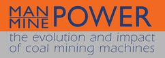 Man Power Mine Power - the evolution and impact of coal mining and machines