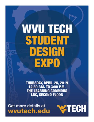 A gold and blue flier that details the date and time of the 2019 WVU Tech Student Design Expo