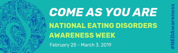 "Green and blue web banner ""Come as you are"" National Eating Disorders Awareness Week"" February 25 to March 2, 2019"