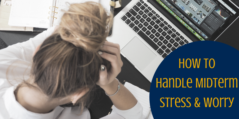 "Stressed out student sitting at computer with title ""How to Handle Midterm Stress and Worry"""
