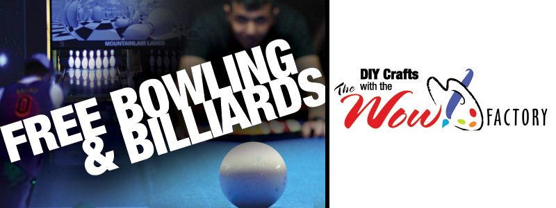 Free Bowling & Billiards and DIY Crafts with the WOW! Factory