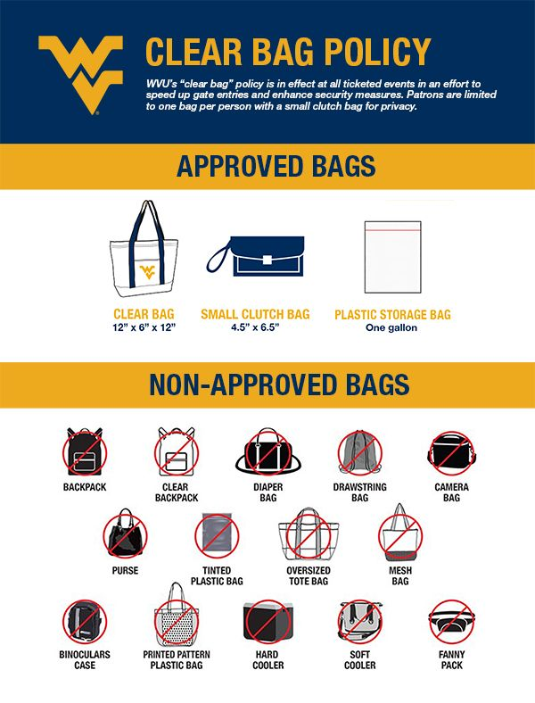 "WVU's clear bag policy is in effect at all Coliseum concerts in an effort to speed up gate entries and enhance security measures. Patrons are limited to one bag person and one small clutch bag for privacy. Clear bags must not exceed 12"" x 6"" x 12."""