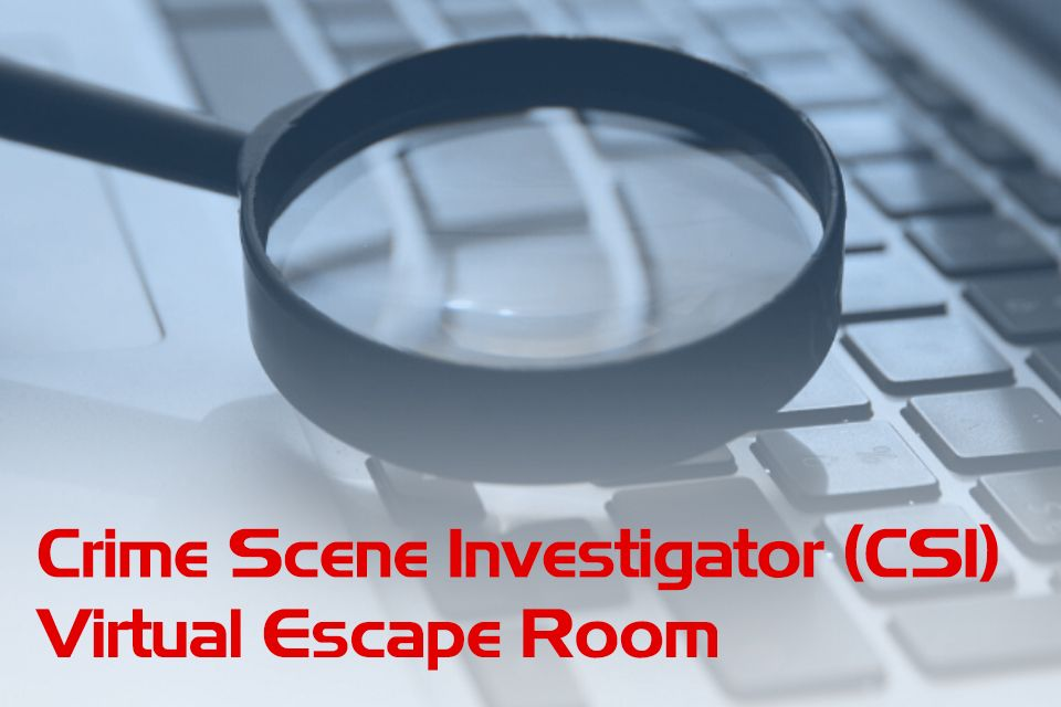 Crime Scene Investigator (CSI) Virtual Escape Room with keyboard and magnifying glass in background.