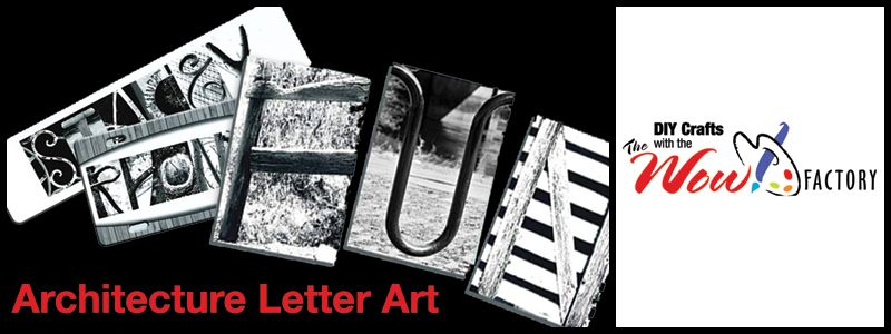 Architecture Letter Art & DIY Crafts with the WOW! Factory