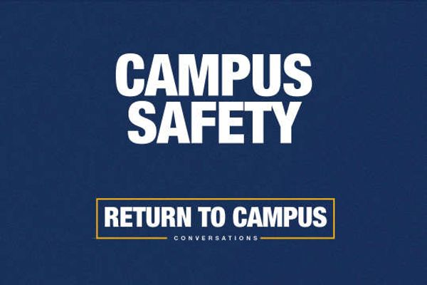 graphic for Campus Safety Return to Campus