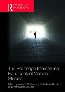 The Routledge International Handbook on Violence Studies