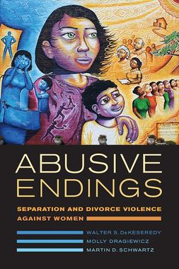 Abusive Endings Separation and Divorce Violence Against Women