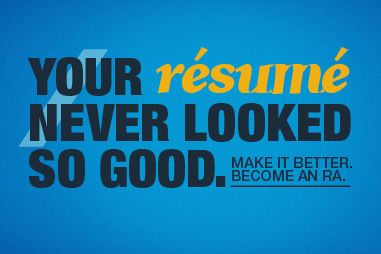 Your resume never looked so good. Make it better by becoming an RA