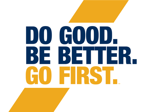 Do Good. Be Better. Go First.
