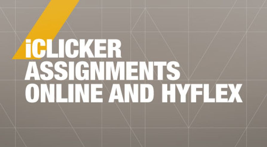 iClicker Assignments Online and HyFlex