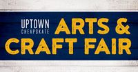 Uptown Cheapskate Arts and Craft Fair