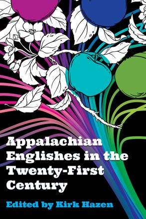 Appalachian Englishes in the Twenty-First Century