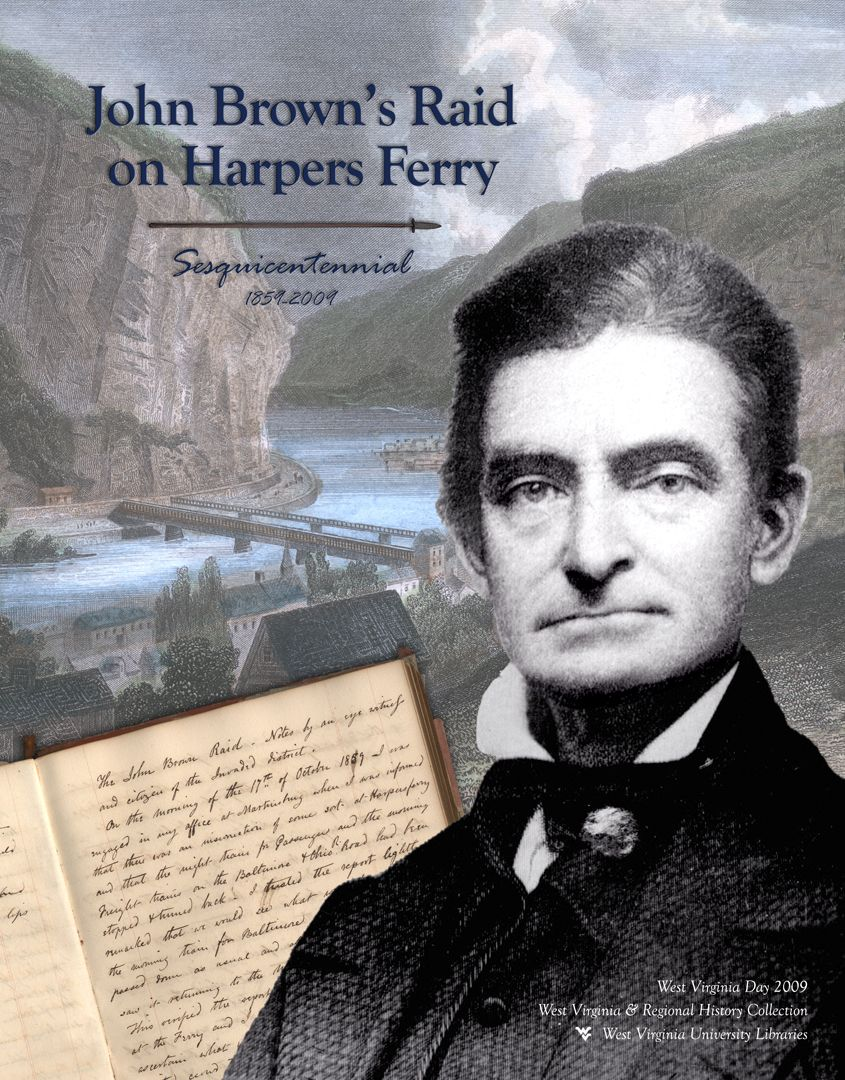 "Text ""John Brown's Raid on Harpers Ferry Sesquicentennial"" over a scenic image of Harpers Ferry, with a portrait of John Brown and handwritten pages superimposed on top."