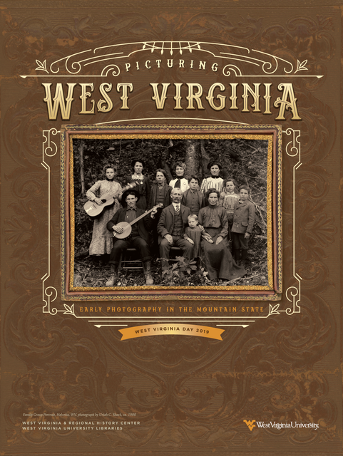 "Brown poster with text ""Picturing West Virginia: Early Photography in the Mountain State."" Photo at center depicts a group of people with musical instruments."