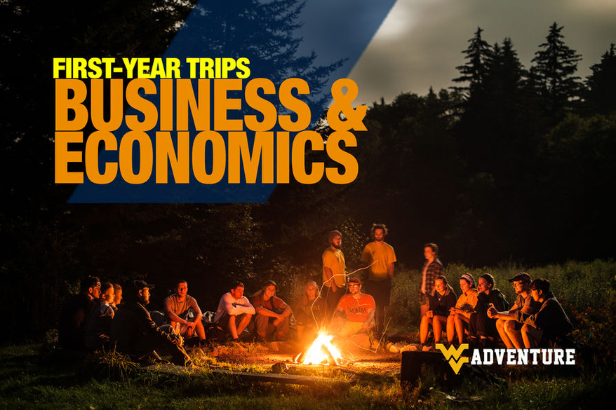Photo of students on an Adventure WVU trip sitting around a fire with text, First Year Trips, Business & Economics