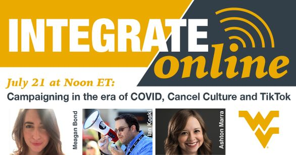 Integrate Online July 21 at Noon ET Campaigning in the Era of COVID, Cancel Culture and TikTok