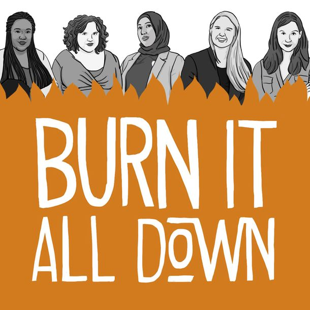 Burn it All Down podcast cover