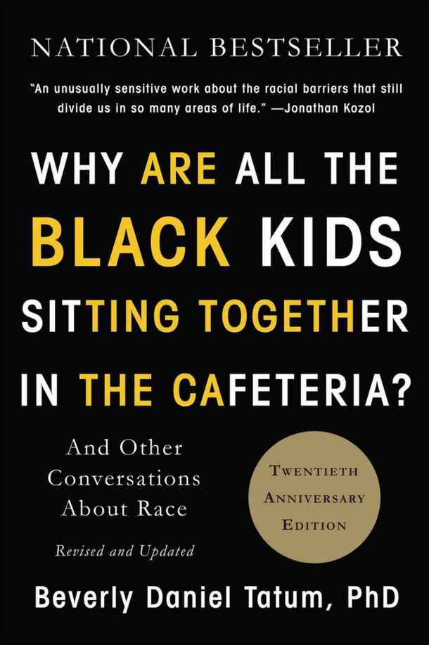 Cover for Why Are All the Black Kids Sitting Together in the Cafeteria?