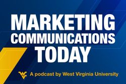 Marketing Communications Today Podcast by WVU