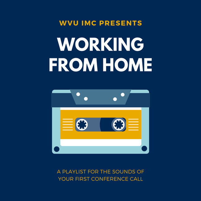 WVU IMC Presents Working From Home