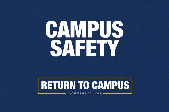 A graphic that reads, campus safety, return to campus at West Virginia University.